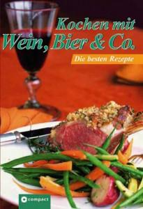 Kochen mit Wein, Bier & Co.